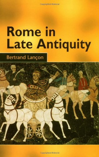 Rome in Late Antiquity: AD 312 - 609
