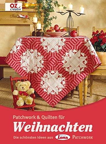 Patchwork & Quilten für Weihnachten: Die schönsten Ideen aus Lena PATCHWORK