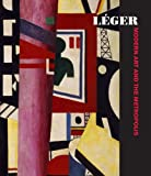 Léger: Modern Art and the Metropolis