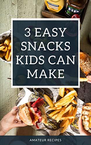 3 Easy Snacks Kids Can Make (AmateurRecipes) (English...