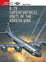 B-29 Superfortress Units of the Korean War (Combat Aircraft)