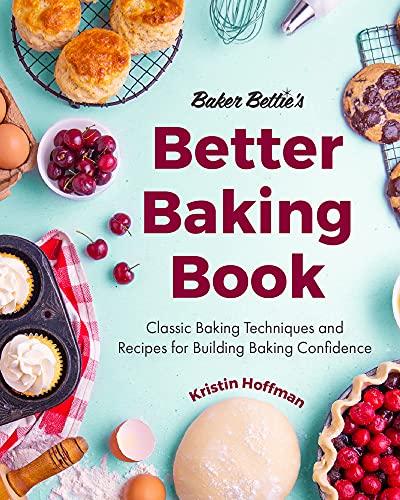 Baker Bettie's Better Baking Book: Classic