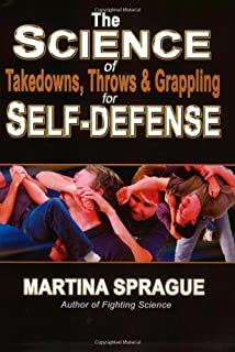 The Science of Takedowns, Throws & Grappling for Self-Defense