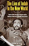 The Lion of Judah in the New World: Emperor Haile Selassie of Ethiopia and the Shaping of Americans' Attitudes toward Africa