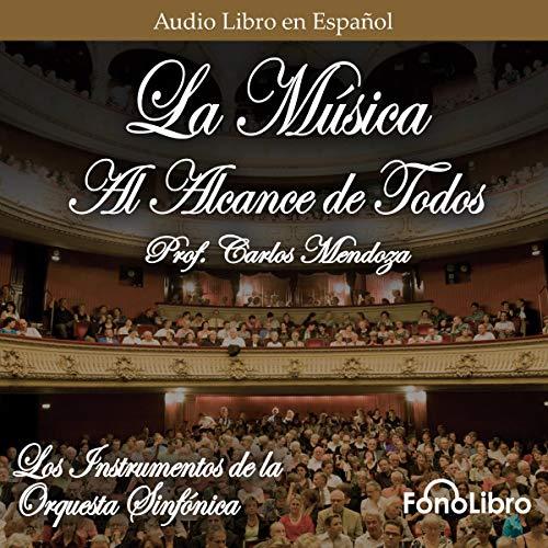 La Música Al Alcance De Todos [Music Within Reach of All] Audiobook By Prof. Carlos Mendoza cover art