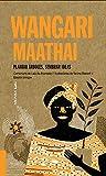 Wangari Maathai: Plantar árboles, sembrar ideas: 5 (Akiparl