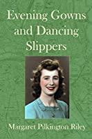 Evening Gowns and Dancing Slippers
