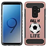 [NickyPrints] Rose Gold Hybrid Shockproof Case for Galaxy S9 Plus - Soccer Ball Is Life Quote Girls Teens Design Printed with Embossed Effect - Unique Dual Layer Full Protection Case / Cover