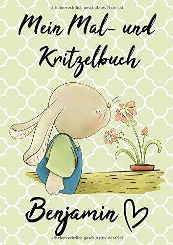 Mein Mal- und Kritzelbuch BENJAMIN: Hase mit Blümchen: Personalisiertes Malbuch mit Blankoseiten zum Kritzeln und Malen für Kinder ab 2 Jahren. In dem ... können die Bilder nicht verloren gehen.