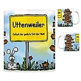 Uttenweiler - Einfach der geilste Ort der Welt Kaffeebecher Tasse Kaffeetasse Becher Mug Teetasse Büro Stadt-Tasse Städte-Kaffeetasse Lokalpatriotismus Spruch kw Bussen Buchay Dentingen Aderzhofen