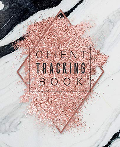 Client Tracking Book: Best Client Record Profile And Appointment Log Book Organizer Log Book with A - Z Alphabetical Tabs For Salon Nail Hair