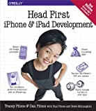 Head First iPhone and iPad Development: A Learner's Guide to Creating Objective-C Applications for the iPhone and iPad (English Edition)