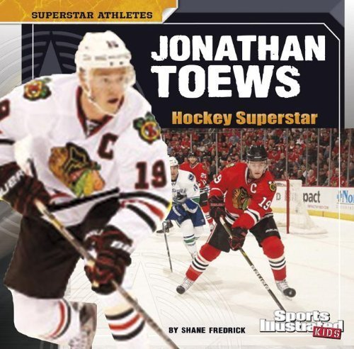 Jonathan Toews: Hockey Superstar (Superstar Athletes) by Shane Frederick (2014-01-01)