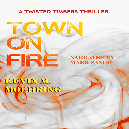 Town on Fire: A Twisted Timbers Thriller cover art