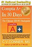 Comptia 220-901 Study Guide: The Ultimate Guide To Mastering The Exam in 30 Days