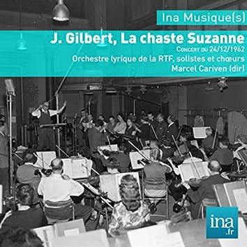 J. Gilbert, La chaste Suzanne, Orchestre Lyrique de la RTF, Concert du 24/12/1962, Marcel Cariven (dir),