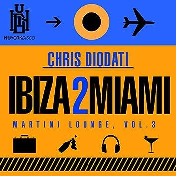 Ibiza 2 Miami: Martini Lounge, Vol. 3