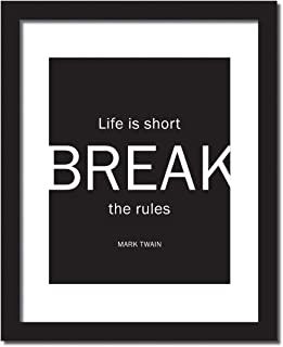 A Book Lovers gift, Life Is Short, Break the Rules' Mark Twain Inspirational Quote Print . UNFRAMED.