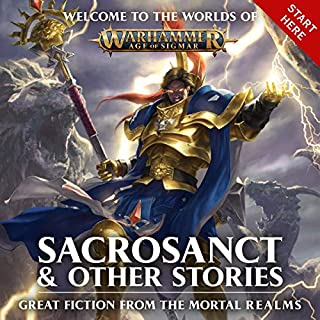 Sacrosanct & Other Stories     Warhammer Age of Sigmar              By:                                                                                                                                 David Annandale,                                                                                        David Guymer,                                                                                        Guy Haley,                   and others                          Narrated by:                                                                                                                                 John Banks                      Length: 15 hrs and 16 mins     13 ratings     Overall 4.8