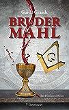 Brudermahl: Ein Freimaurer-Krimi (EDITION 211 / Krimi, Thriller, All-Age)