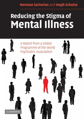 Reducing the Stigma of Mental Illness: A Report from a Global Programme of the World Psychiatric Association