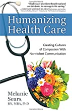 Humanizing Health Care: Creating Cultures of Compassion With Nonviolent Communication (Nonviolent Communication Guides)