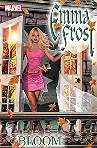 Emma Frost Vol. 3: Bloom (Emma Frost (2003-2004))