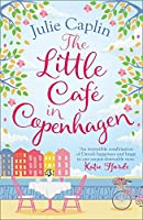 The Little Café in Copenhagen (Romantic Escapes)