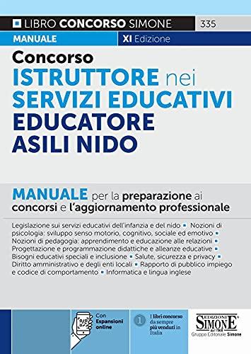 Concorso istruttore nei servizi educativi. Educatore Asili nido. Manuale per la preparazione ai concorsi e l'aggiornamento professionale. Con espansione online