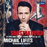 Shostakovich: 24 Preludes Op. 34 & Piano Quintet Op. 57 - Michail Lifits