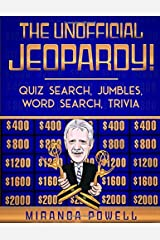THE UNOFFICIAL JEOPARDY! QUIZ SEARCH, JUMBLES, WORD SEARCH, TRIVIA Paperback