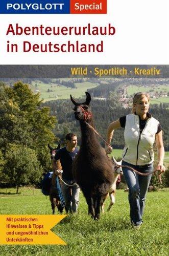 Polyglott Special Abenteuerurlaub in Deutschland: wild - sportlich - kreativ
