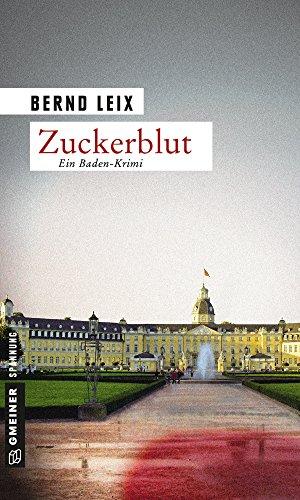 Zuckerblut: Oskar Lindt's zweiter Fall (Kriminalhauptkommissar Oskar Lindt 2)