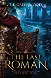 The Last Roman: Book One: Exile