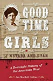 Good Time Girls of Nevada and Utah: A Red-Light History of the American West