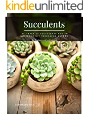 Succulents: 36 Types of Succulents for an Awesome DIY Terrarium Garden