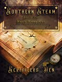 Southern Steam: Tales From Port Reprieve: A Collection of Steampunk Tales by Members of the Scribblers Den (English Edition)