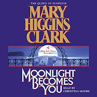 Moonlight Becomes You                   By:                                                                                                                                 Mary Higgins Clark                               Narrated by:                                                                                                                                 Christina Moore                      Length: 9 hrs and 51 mins     210 ratings     Overall 4.5