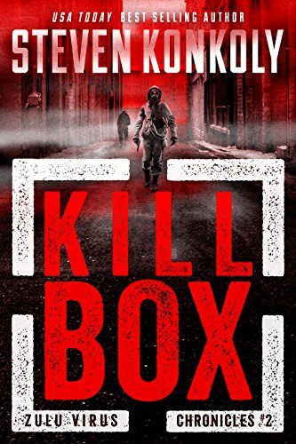 KILL BOX: A Post-Apocalyptic Conspiracy Thriller (The Zulu Virus Chronicles Book 2) (English Edition)