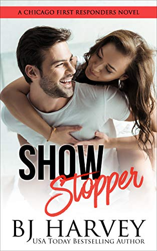 Show Stopper: A First Responder Romantic Comedy (Chicago First Responders Book 1) (English Edition) de [BJ Harvey]