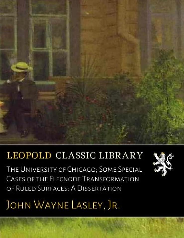 嫉妬アクセスできないネーピアThe University of Chicago; Some Special Cases of the Flecnode Transformation of Ruled Surfaces: A Dissertation