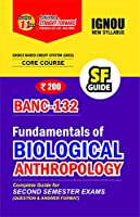 IGNOU BANC -132 Choice Based Credit System Fundamental of Biological Anthropology SF Complete Guide for for in Second -Semester Term-End Exam