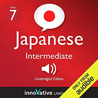 Learn Japanese - Level 7: Intermediate Japanese, Volume 1: Lessons 1-83 cover art
