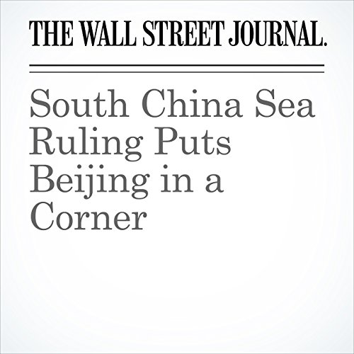 South China Sea Ruling Puts Beijing in a Corner cover art
