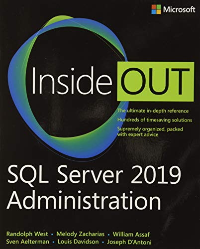 Compare Textbook Prices for SQL Server 2019 Administration Inside Out 1 Edition ISBN 9780135561089 by West, Randolph,Zacharias, Melody,Assaf, William,Aelterman, Sven,Davidson, Louis,D'Antoni, Joseph