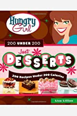 Hungry Girl 200 Under 200 Just Desserts: 200 Recipes Under 200 Calories Paperback