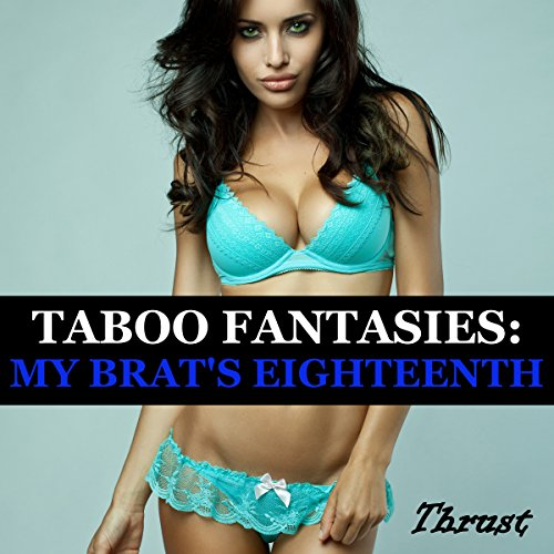 Taboo Fantasies: My Brat's Eighteenth audiobook cover art
