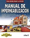 Manual de impermeabilizacion / Waterproofing Manual (Coleccion Como Hacer Bien Y Facilmente)