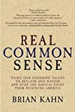 Real Common Sense: Using Our Founding Values to Reclaim Our Nation for the 99%