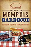 Memphis Barbecue: A Succulent History of Smoke, Sauce & Soul (American Palate)